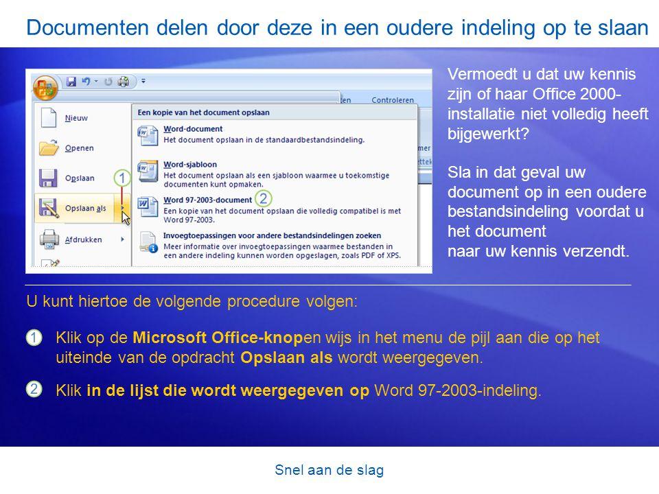 Snel aan de slag Documenten delen door deze in een oudere indeling op te slaan Vermoedt u dat uw kennis zijn of haar Office 2000- installatie niet volledig heeft bijgewerkt.