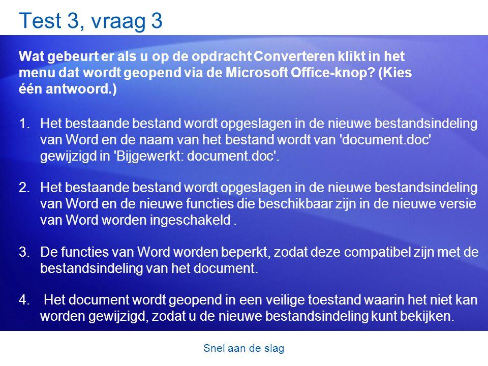 Snel aan de slag Test 3, vraag 3 Wat gebeurt er als u op de opdracht Converteren klikt in het menu dat wordt geopend via de Microsoft Office-knop.