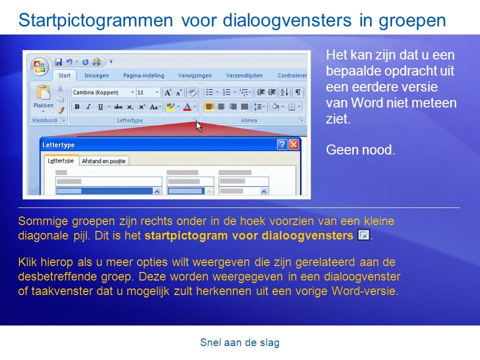 Snel aan de slag Startpictogrammen voor dialoogvensters in groepen Het kan zijn dat u een bepaalde opdracht uit een eerdere versie van Word niet meteen ziet.