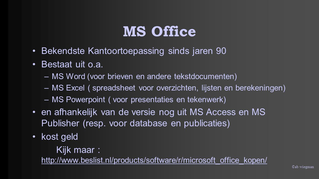©ab wiegman LibreOffice Vrijwel identiek aan MS Office Volledig compatibel met MS Office bestanden Open Source software en dus GRATIS Bestaat uit: –Writer (identiek aan MS Word) –Calc (identiek aan MS Excel) –Impress (identiek aan MS Powerpoint) en nog veel meer