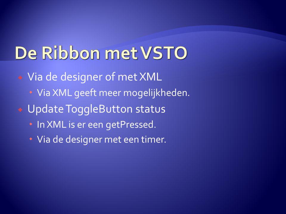 Via de designer of met XML  Via XML geeft meer mogelijkheden.  Update ToggleButton status  In XML is er een getPressed.  Via de designer met een