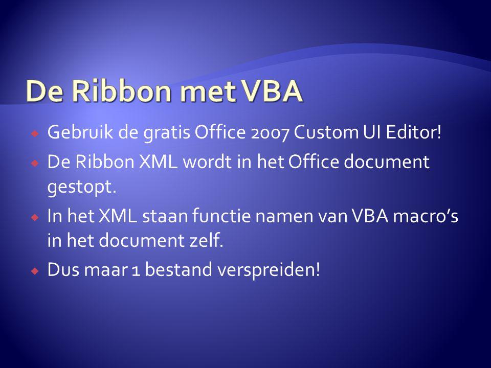  Gebruik de gratis Office 2007 Custom UI Editor!  De Ribbon XML wordt in het Office document gestopt.  In het XML staan functie namen van VBA macro