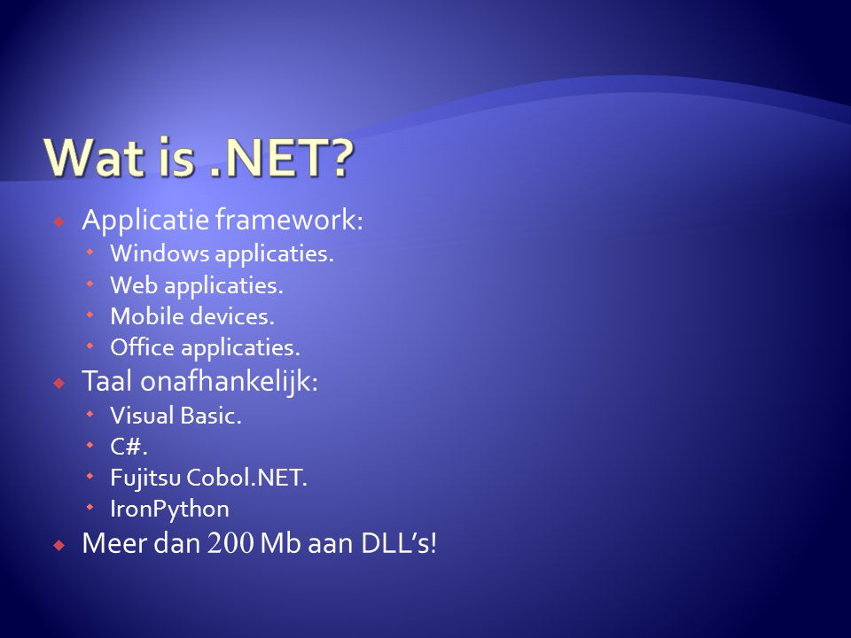  Applicatie framework:  Windows applicaties.  Web applicaties.