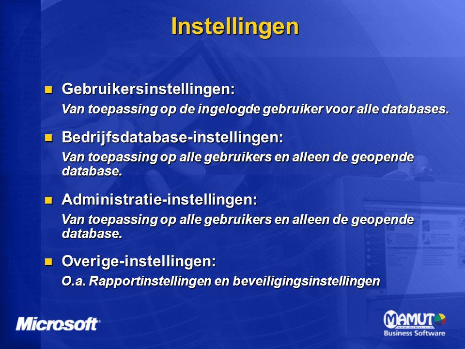 Instellingen Gebruikersinstellingen: Gebruikersinstellingen: Van toepassing op de ingelogde gebruiker voor alle databases. Bedrijfsdatabase-instelling