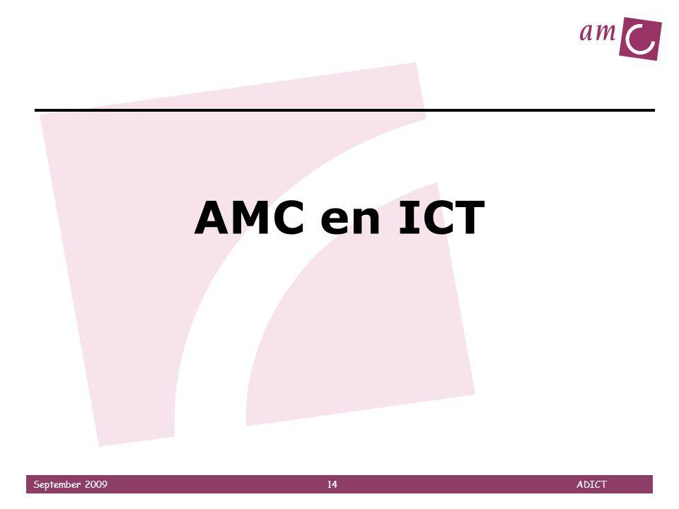 September 2009 14 ADICT AMC en ICT