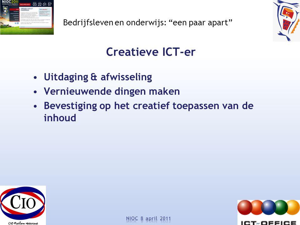 Bedrijfsleven en onderwijs: een paar apart Creatieve ICT-er Uitdaging & afwisseling Vernieuwende dingen maken Bevestiging op het creatief toepassen van de inhoud