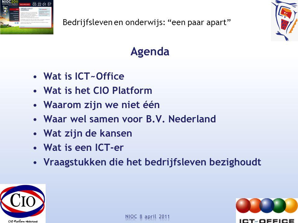 Agenda Wat is ICT~Office Wat is het CIO Platform Waarom zijn we niet één Waar wel samen voor B.V.