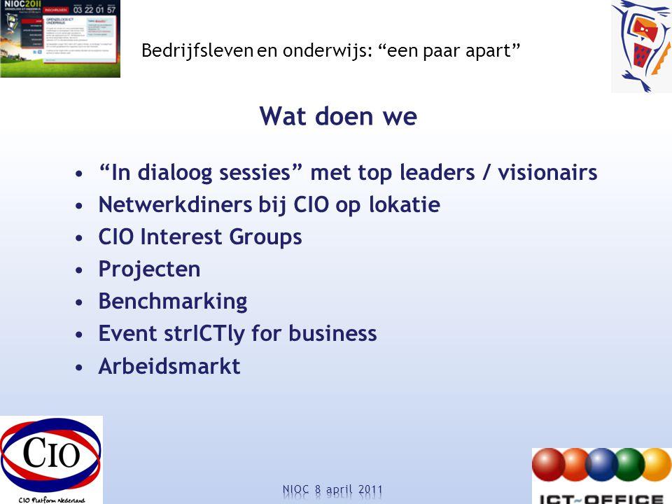Bedrijfsleven en onderwijs: een paar apart Meer informatie http://www.cio-platform.nl Program Director Foppe Vogd foppe.vogd@cio-platform.nl