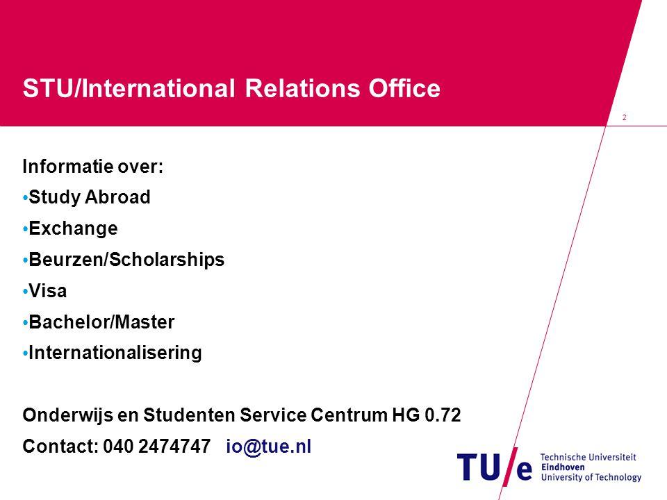13 Erasmus Beursprogramma van de EU; Alleen voor studenten die naar Europese universiteiten gaan waarmee een bilaterale overeenkomst is gesloten in het kader van Erasmus; Min.