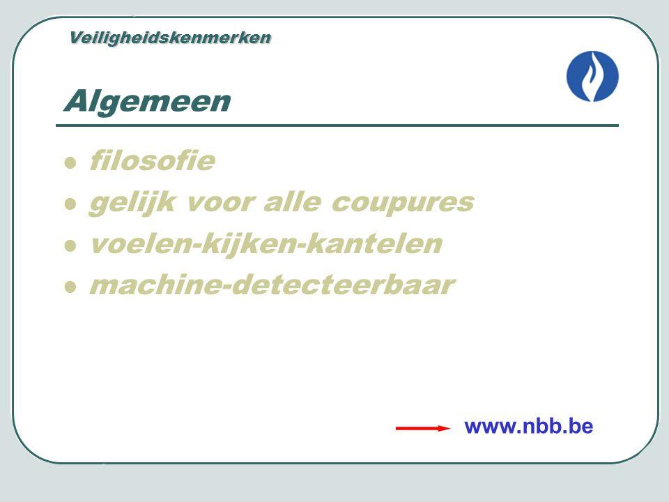 Algemeen filosofie gelijk voor alle coupures voelen-kijken-kantelen machine-detecteerbaar Veiligheidskenmerken www.nbb.be