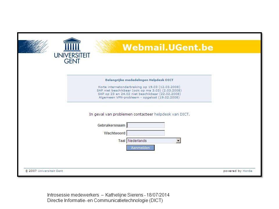 Introsessie medewerkers – Kathelijne Sierens - 18/07/2014 Directie Informatie- en Communicatietechnologie (DICT)