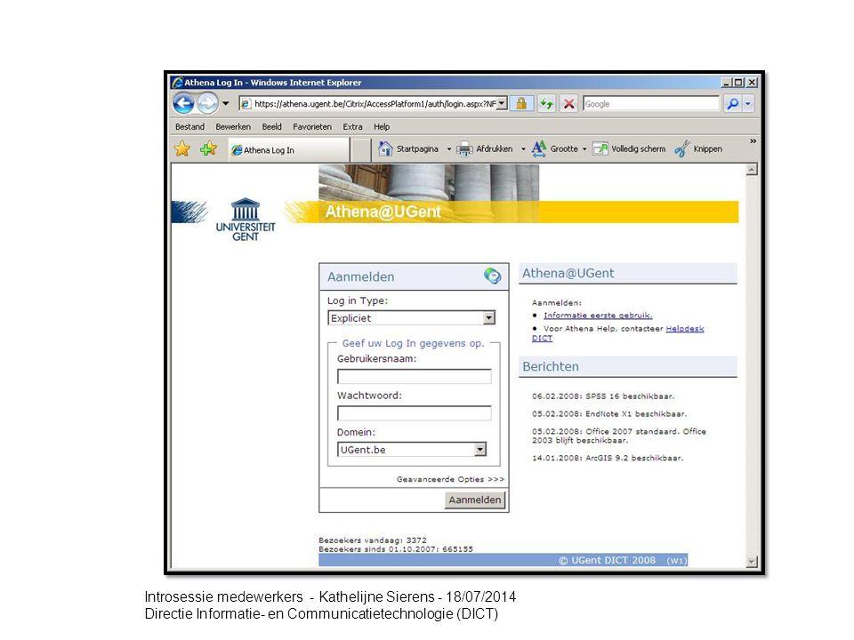 Introsessie medewerkers - Kathelijne Sierens - 18/07/2014 Directie Informatie- en Communicatietechnologie (DICT)