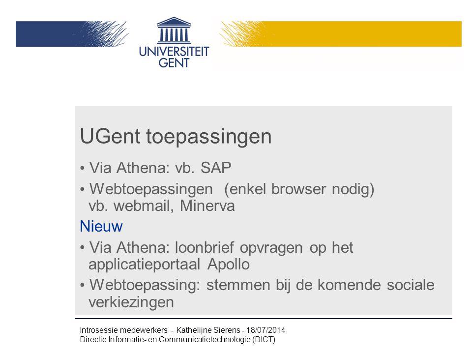 UGent toepassingen Via Athena: vb. SAP Webtoepassingen (enkel browser nodig) vb. webmail, Minerva Nieuw Via Athena: loonbrief opvragen op het applicat