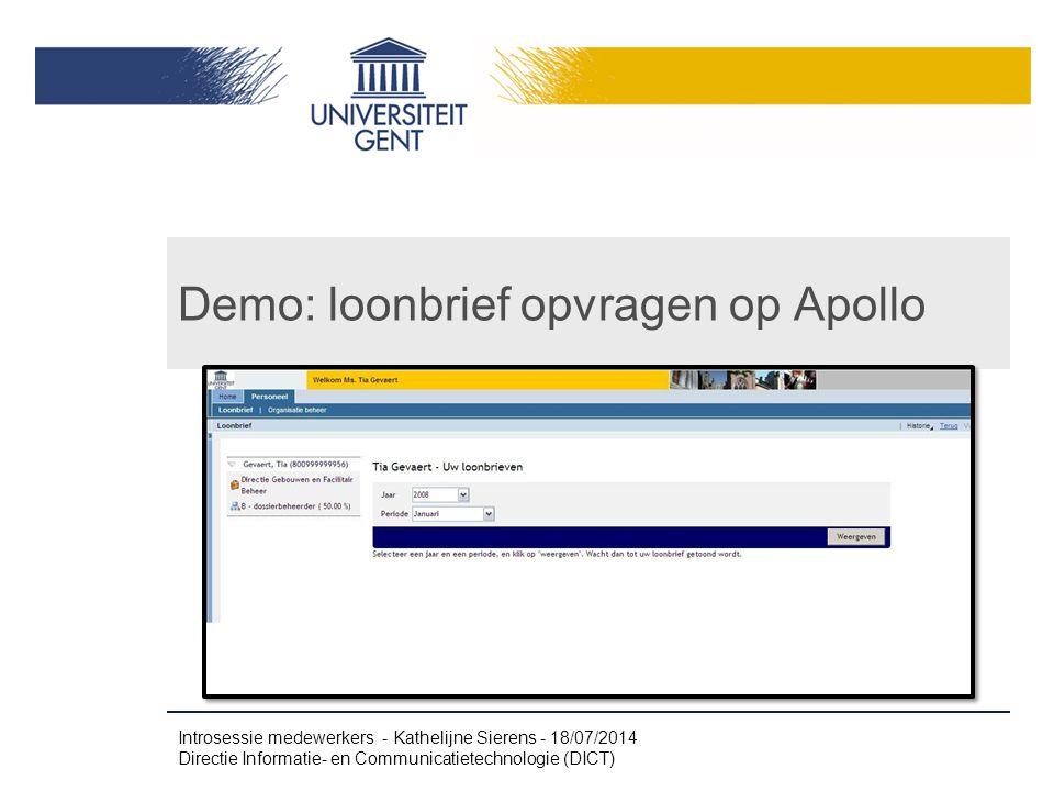 Demo: loonbrief opvragen op Apollo Introsessie medewerkers - Kathelijne Sierens - 18/07/2014 Directie Informatie- en Communicatietechnologie (DICT)