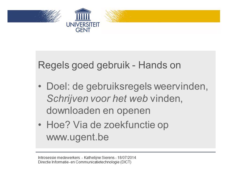 Regels goed gebruik - Hands on Doel: de gebruiksregels weervinden, Schrijven voor het web vinden, downloaden en openen Hoe? Via de zoekfunctie op www.