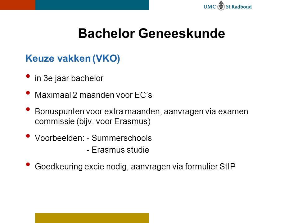 Keuze vakken(VKO) in 3e jaar bachelor Maximaal 2 maanden voor EC's Bonuspunten voor extra maanden, aanvragen via examen commissie (bijv. voor Erasmus)