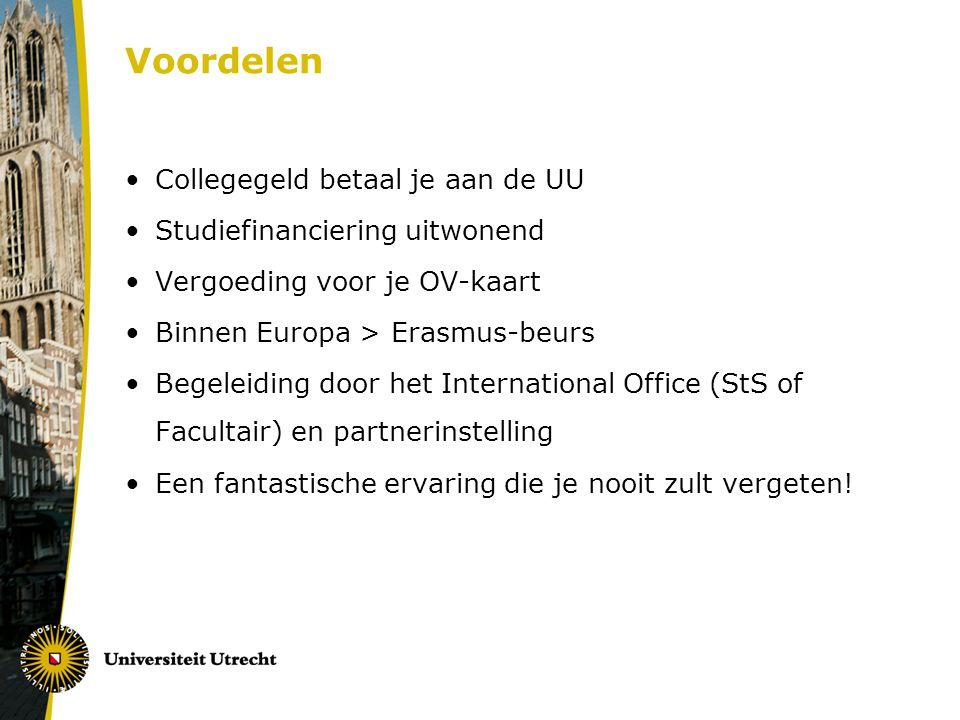 Voordelen Collegegeld betaal je aan de UU Studiefinanciering uitwonend Vergoeding voor je OV-kaart Binnen Europa > Erasmus-beurs Begeleiding door het