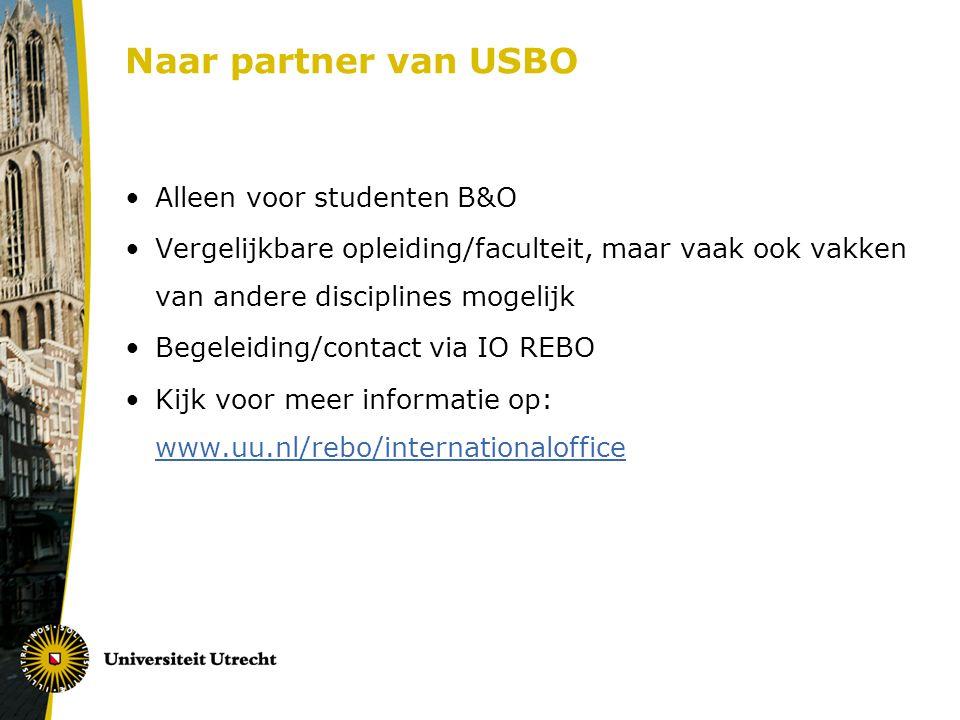 Naar partner van USBO Alleen voor studenten B&O Vergelijkbare opleiding/faculteit, maar vaak ook vakken van andere disciplines mogelijk Begeleiding/co