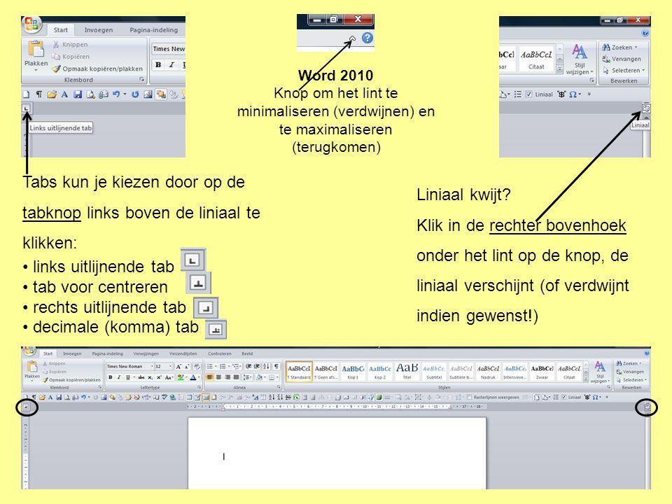 Tabs kun je kiezen door op de tabknop links boven de liniaal te klikken: links uitlijnende tab tab voor centreren rechts uitlijnende tab decimale (kom