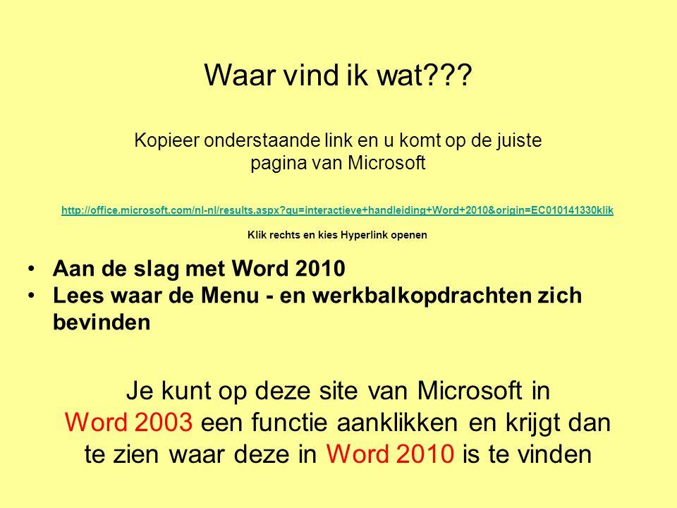 http://office.microsoft.com/nl-nl/results.aspx?qu=interactieve+handleiding+Word+2010&origin=EC010141330klik Klik rechts en kies Hyperlink openen Aan d
