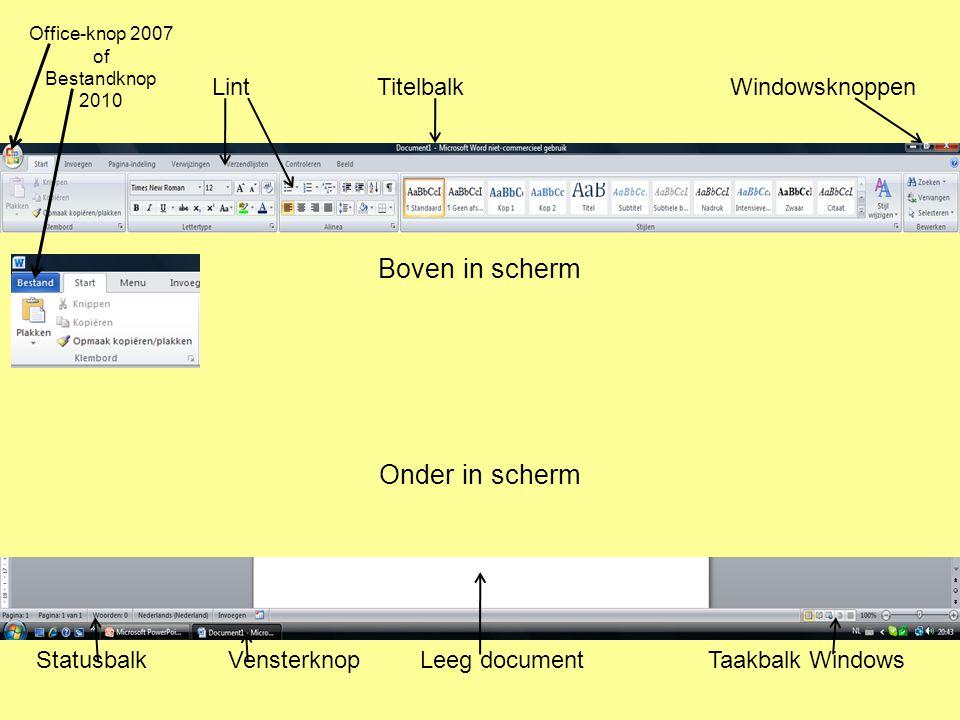 Office-knop 2007 of Bestandknop 2010 LintTitelbalkWindowsknoppen StatusbalkVensterknopLeeg documentTaakbalk Windows Boven in scherm Onder in scherm