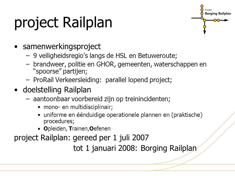 """project Railplan samenwerkingsproject –9 veiligheidsregio's langs de HSL en Betuweroute; –brandweer, politie en GHOR, gemeenten, waterschappen en """"spo"""
