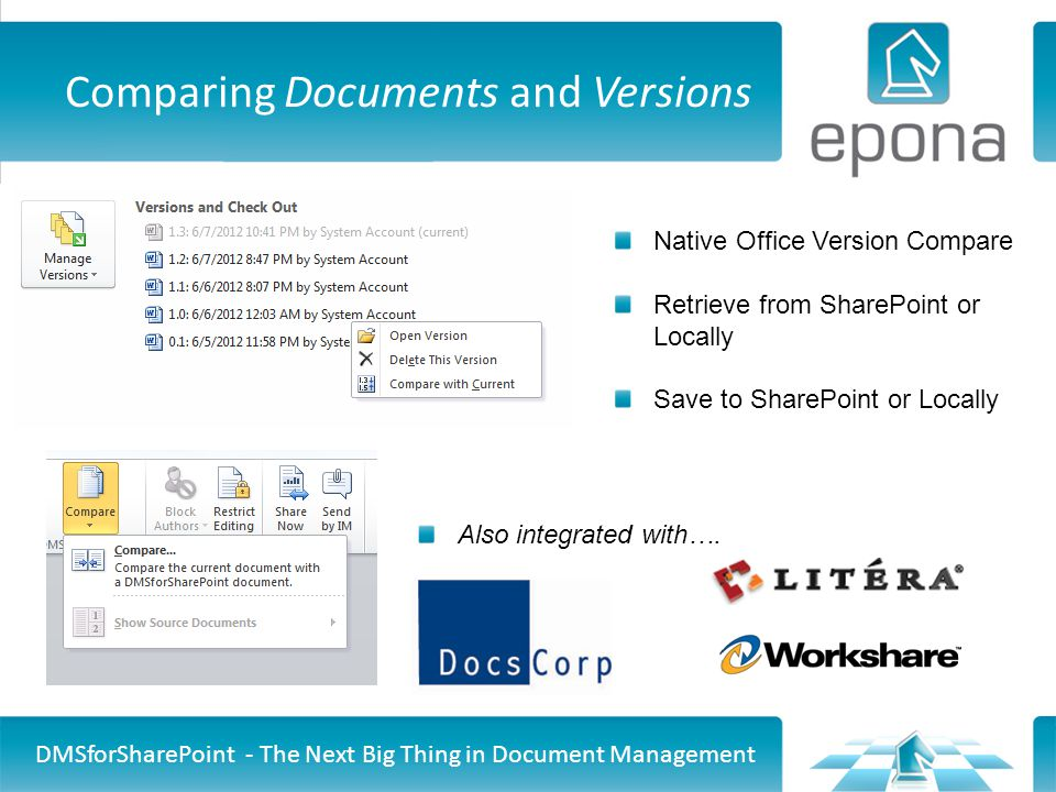 Comparing Documents and Versions DMSforSharePoint - The Next Big Thing in Document Management Native Office Version Compare Retrieve from SharePoint or Locally Save to SharePoint or Locally Also integrated with….