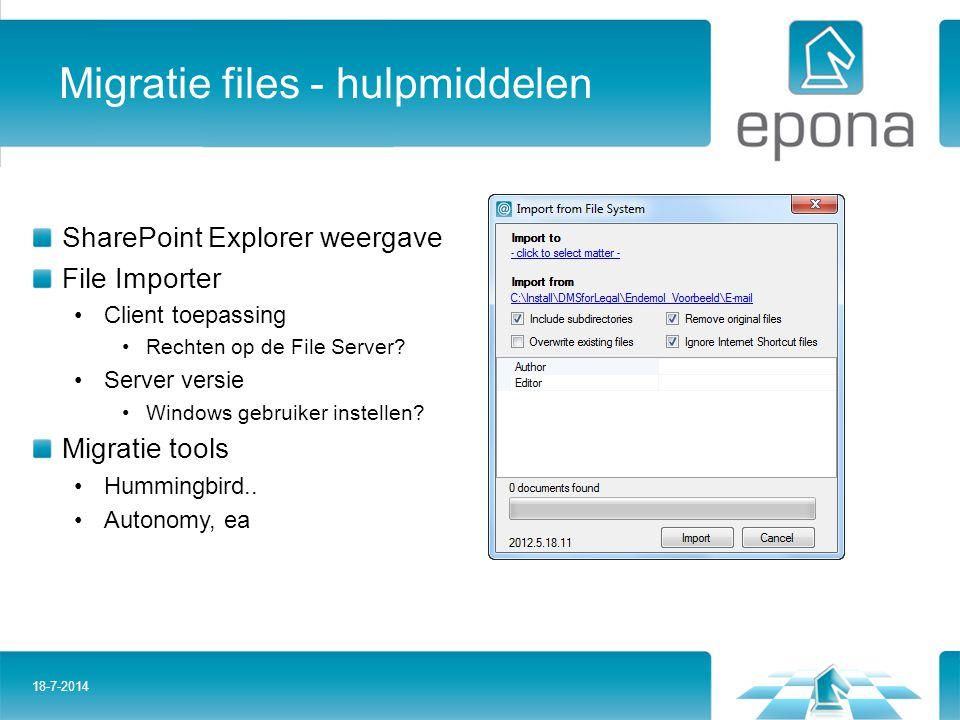 Migratie files - hulpmiddelen SharePoint Explorer weergave File Importer Client toepassing Rechten op de File Server? Server versie Windows gebruiker