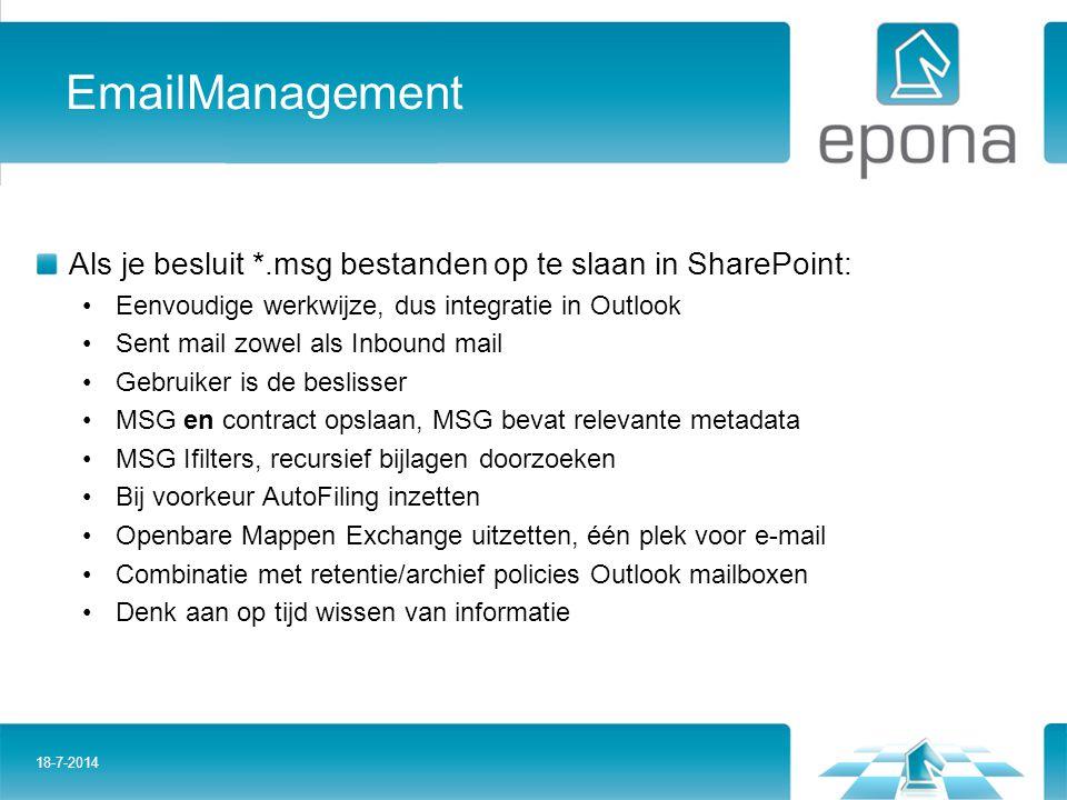 EmailManagement Als je besluit *.msg bestanden op te slaan in SharePoint: Eenvoudige werkwijze, dus integratie in Outlook Sent mail zowel als Inbound
