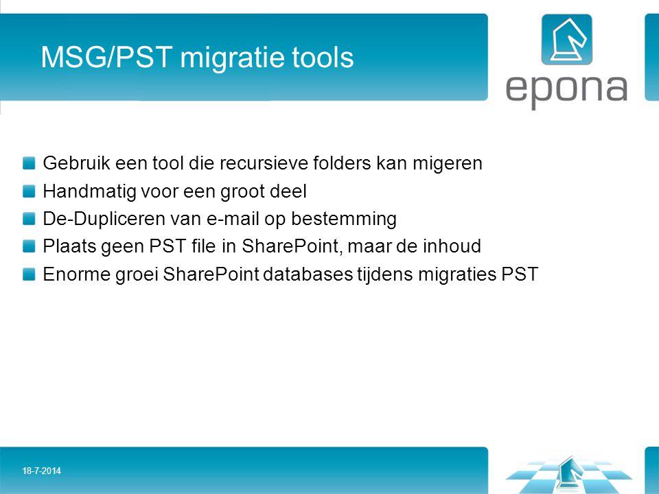 MSG/PST migratie tools Gebruik een tool die recursieve folders kan migeren Handmatig voor een groot deel De-Dupliceren van e-mail op bestemming Plaats