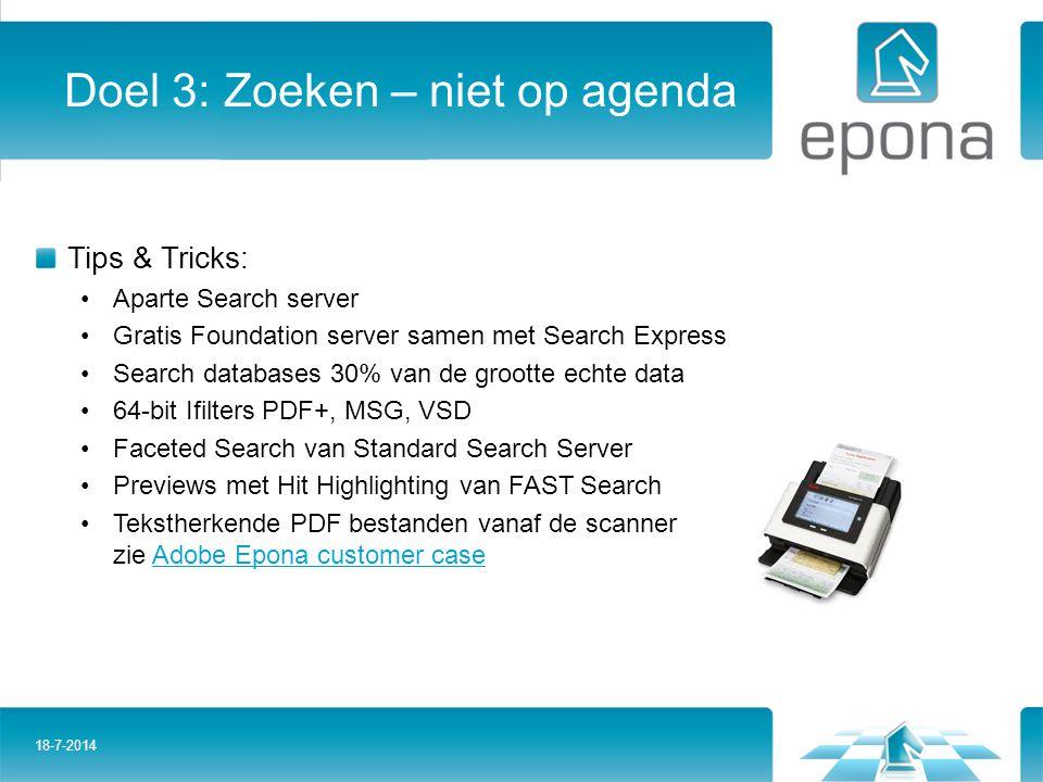 Doel 3: Zoeken – niet op agenda Tips & Tricks: Aparte Search server Gratis Foundation server samen met Search Express Search databases 30% van de groo