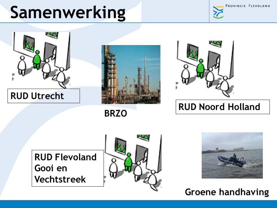 Samenwerking RUD Utrecht RUD Flevoland Gooi en Vechtstreek RUD Noord Holland BRZO Groene handhaving