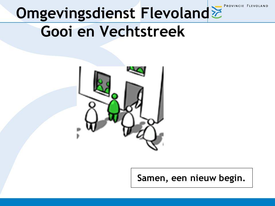 Omgevingsdienst Flevoland Gooi en Vechtstreek Samen, een nieuw begin.