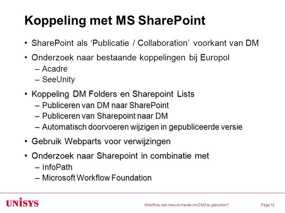 Midoffice, een nieuwe manier om DMS te gebruiken?Page 12 Koppeling met MS SharePoint SharePoint als 'Publicatie / Collaboration' voorkant van DM Onder