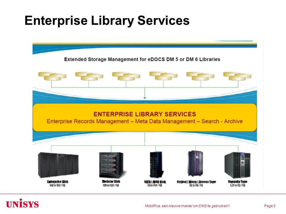 Midoffice, een nieuwe manier om DMS te gebruiken?Page 5 Enterprise Library Services