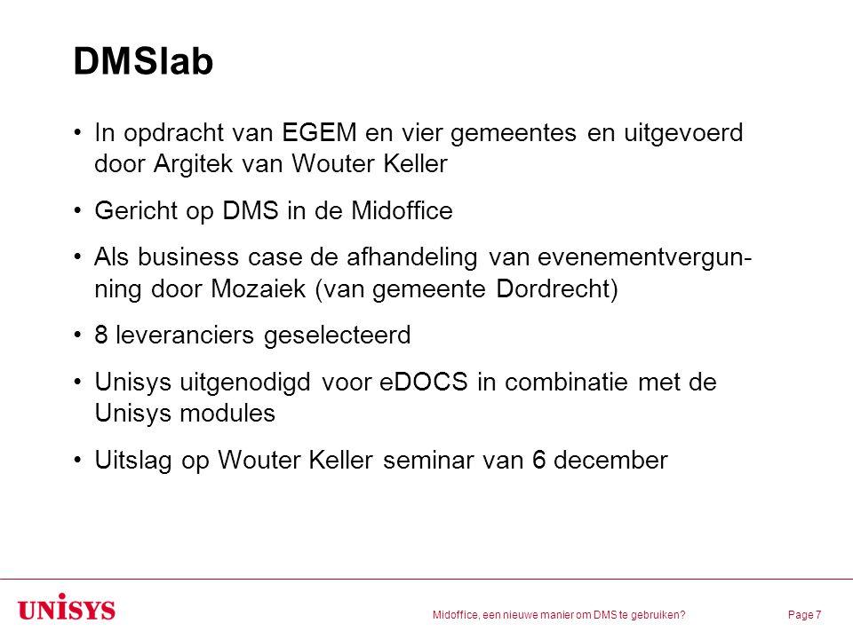 Midoffice, een nieuwe manier om DMS te gebruiken?Page 7 DMSlab In opdracht van EGEM en vier gemeentes en uitgevoerd door Argitek van Wouter Keller Ger