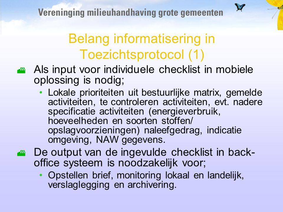 Belang informatisering in Toezichtsprotocol (1) Als input voor individuele checklist in mobiele oplossing is nodig; Lokale prioriteiten uit bestuurlij