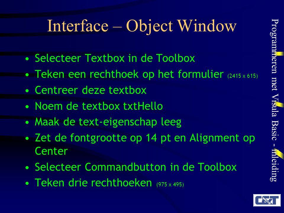 Programmeren met Visula Basic - inleiding Interface – Object Window Selecteer Textbox in de Toolbox Teken een rechthoek op het formulier (2415 x 615)