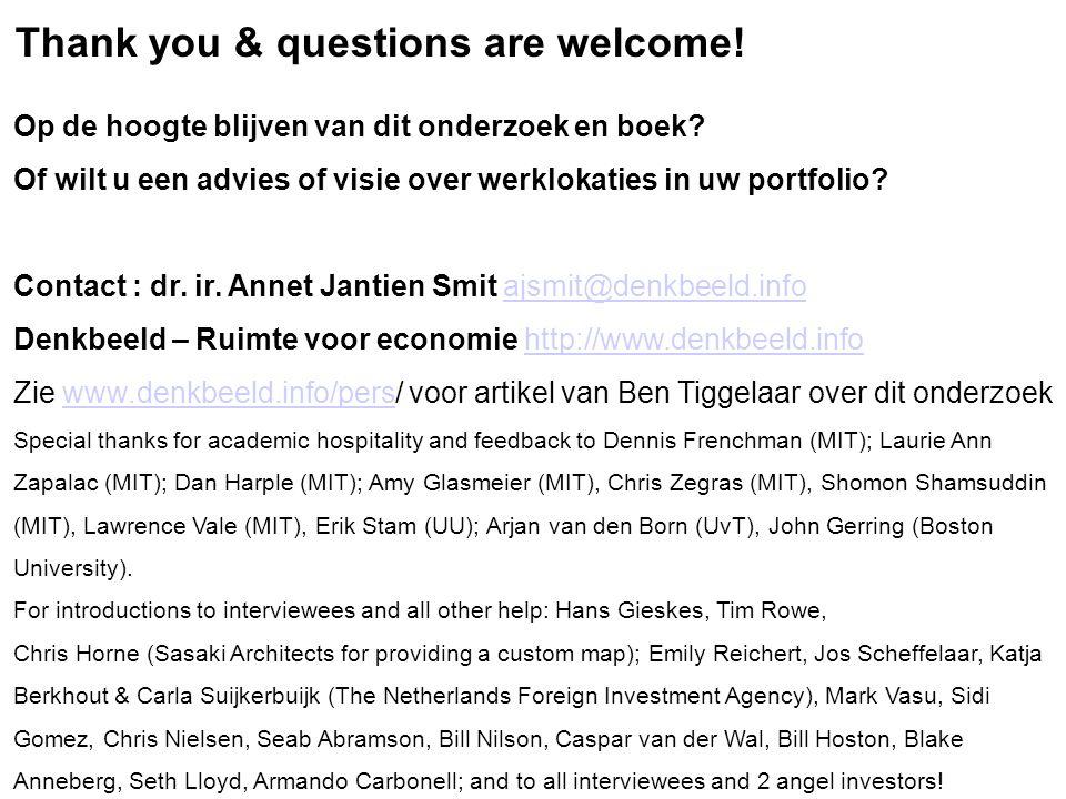 Thank you & questions are welcome! Op de hoogte blijven van dit onderzoek en boek? Of wilt u een advies of visie over werklokaties in uw portfolio? Co