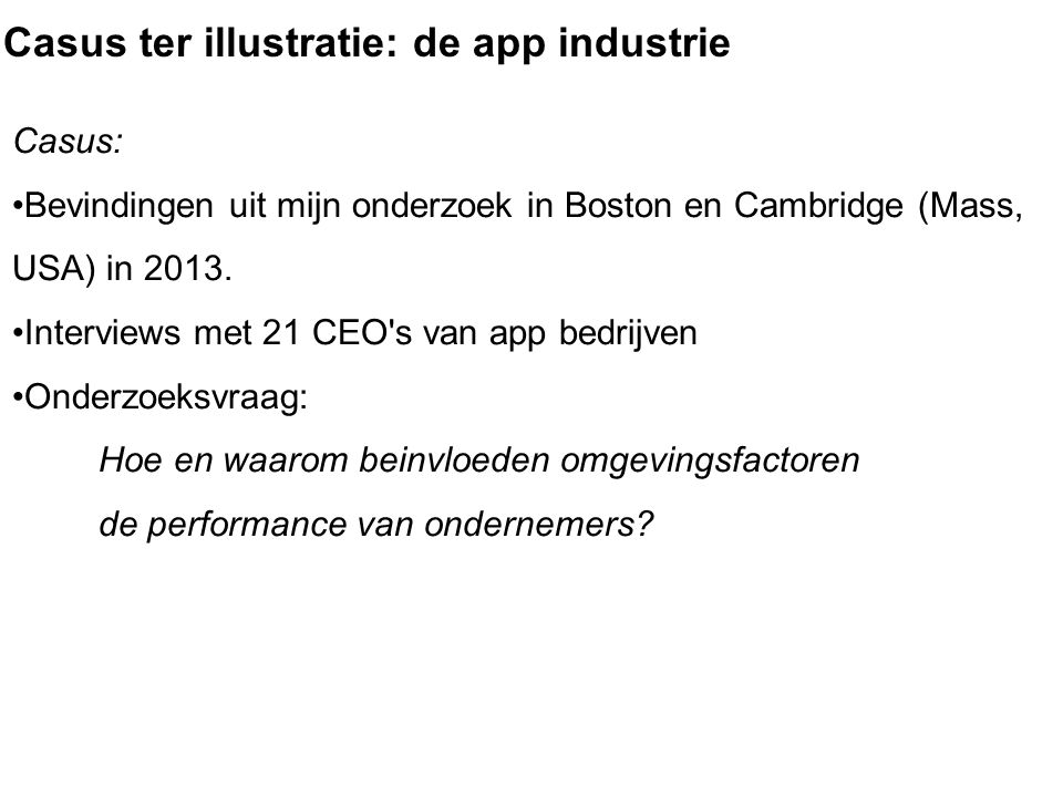 Casus ter illustratie: de app industrie Casus: Bevindingen uit mijn onderzoek in Boston en Cambridge (Mass, USA) in 2013.