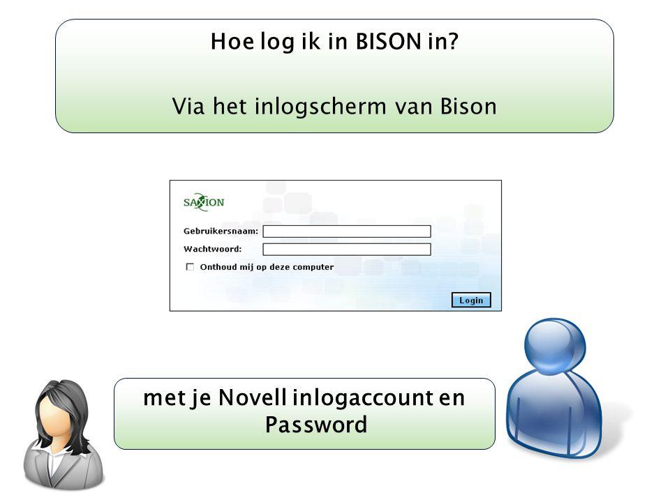 Kom verder. Saxion. Hoe log ik in BISON in? Via het inlogscherm van Bison met je Novell inlogaccount en Password