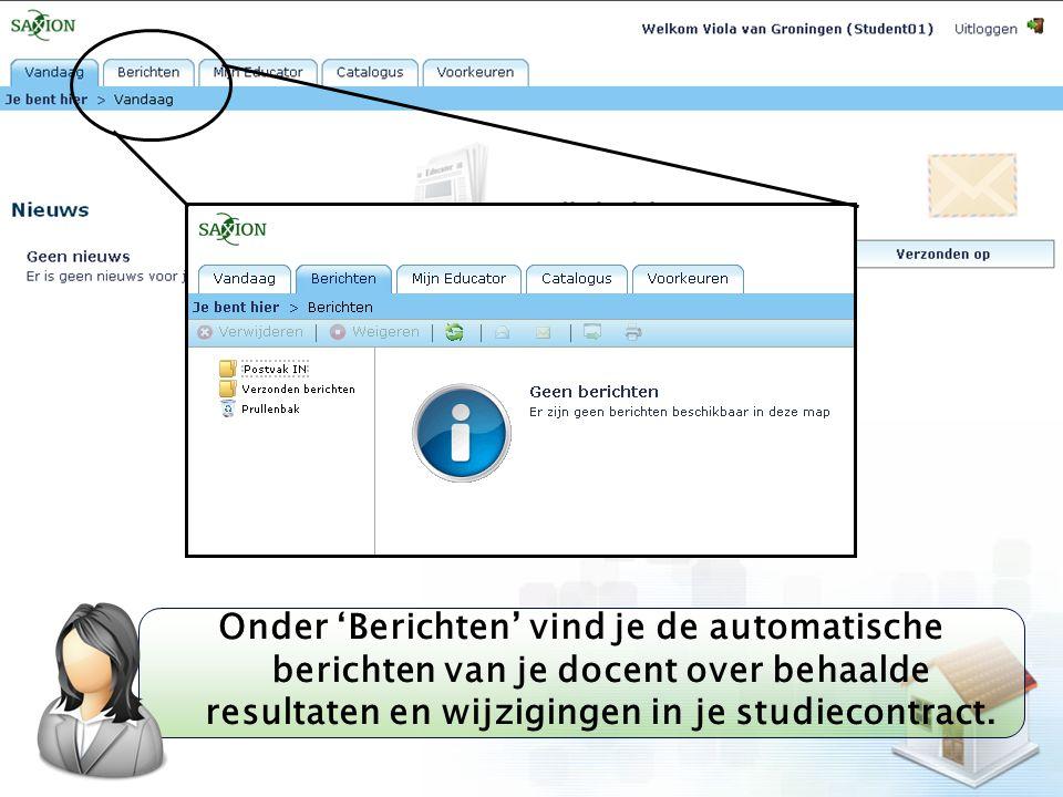 Kom verder. Saxion. Onder 'Berichten' vind je de automatische berichten van je docent over behaalde resultaten en wijzigingen in je studiecontract.