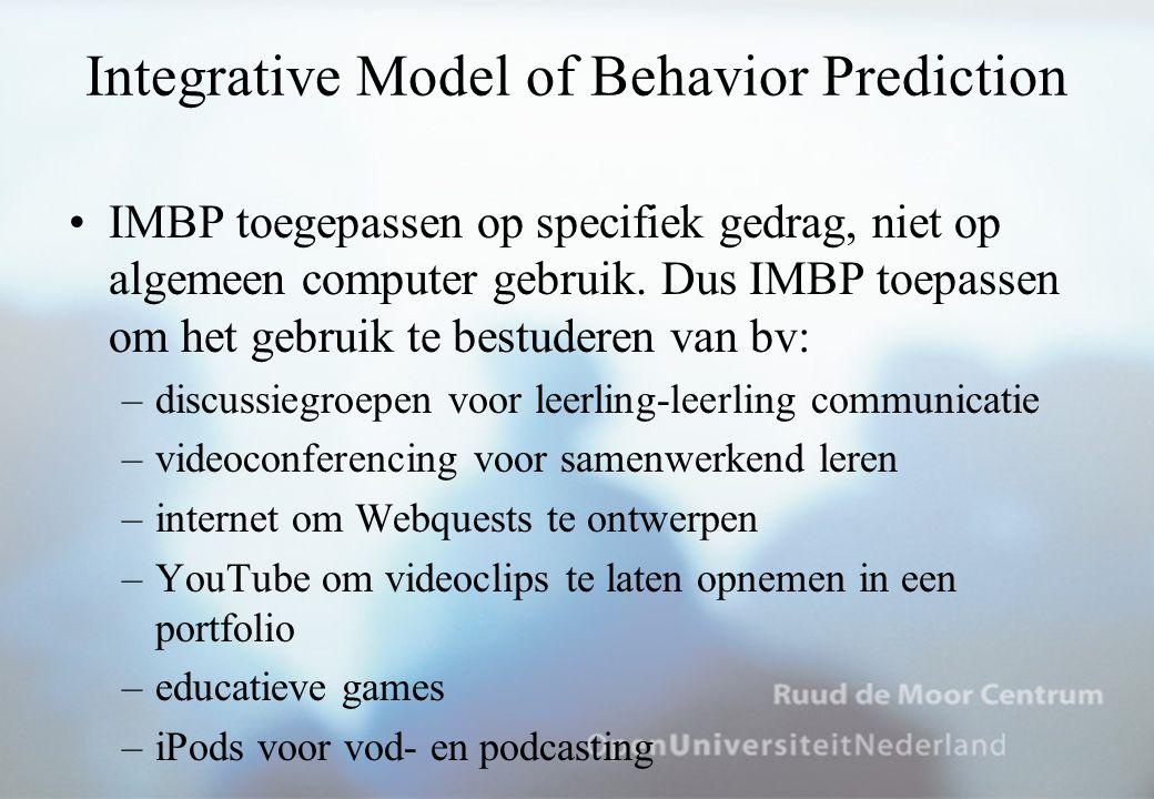 Integrative Model of Behavior Prediction IMBP toegepassen op specifiek gedrag, niet op algemeen computer gebruik.