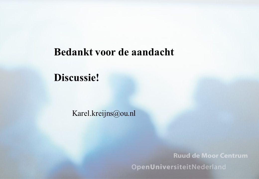 Bedankt voor de aandacht Discussie! Karel.kreijns@ou.nl