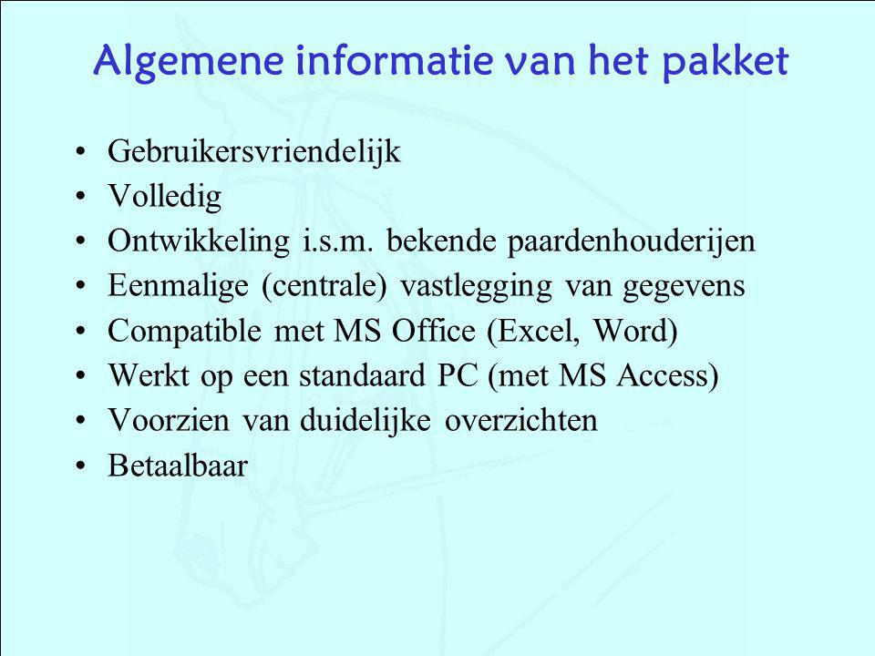 Gebruikersvriendelijk Volledig Ontwikkeling i.s.m. bekende paardenhouderijen Eenmalige (centrale) vastlegging van gegevens Compatible met MS Office (E