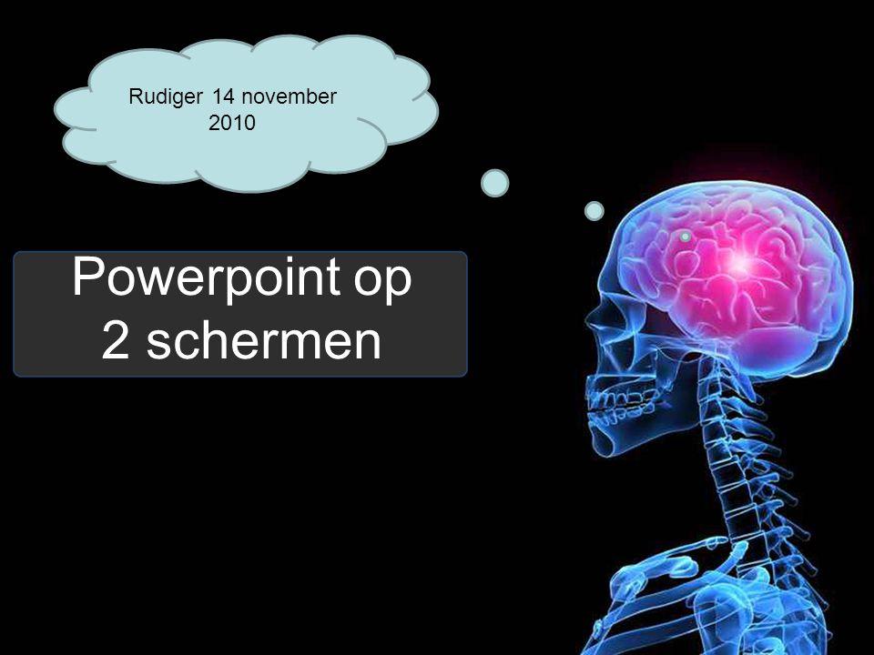 Powerpoint op 2 schermen Rudiger 14 november 2010