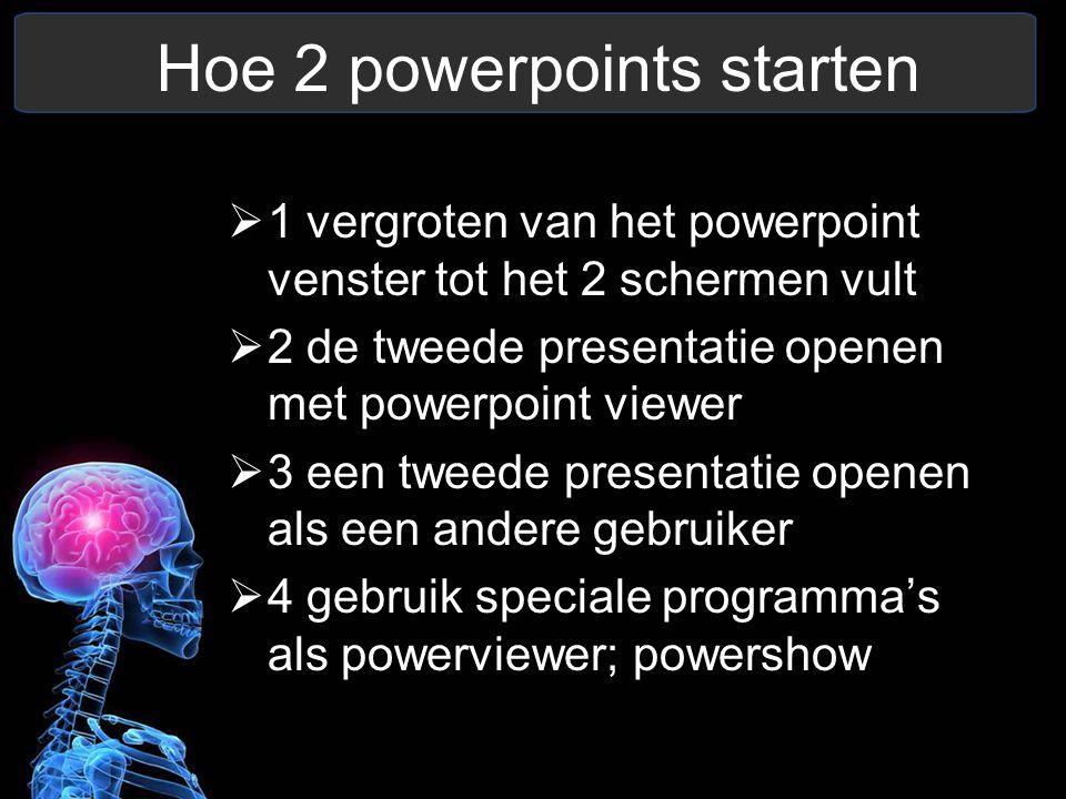 Hoe 2 powerpoints starten  1 vergroten van het powerpoint venster tot het 2 schermen vult  2 de tweede presentatie openen met powerpoint viewer  3 een tweede presentatie openen als een andere gebruiker  4 gebruik speciale programma's als powerviewer; powershow