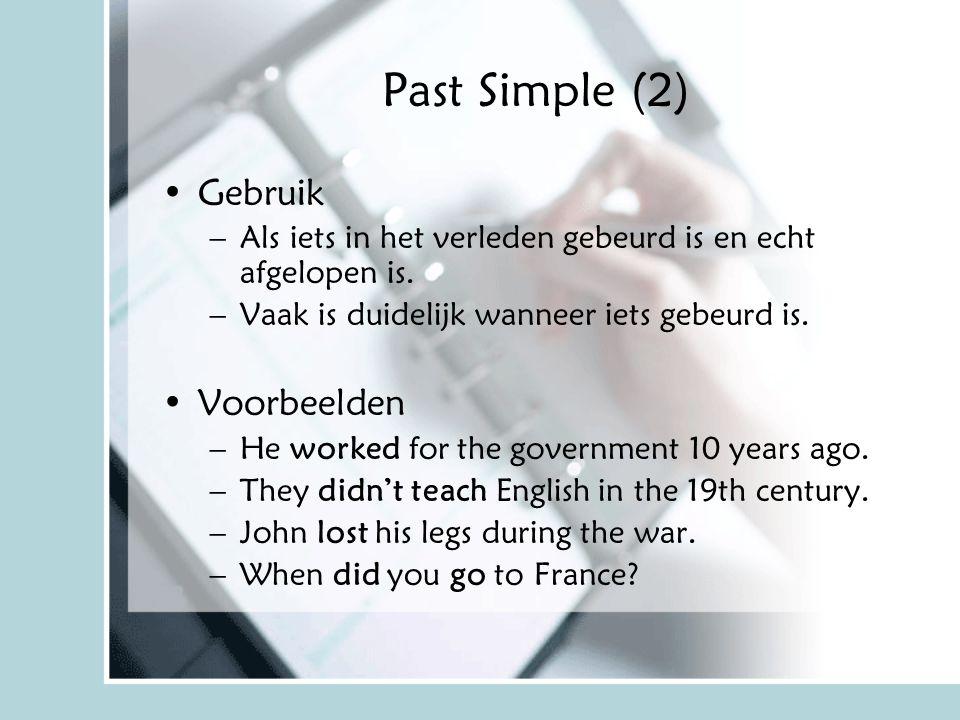 Past Simple (2) Gebruik –Als iets in het verleden gebeurd is en echt afgelopen is. –Vaak is duidelijk wanneer iets gebeurd is. Voorbeelden –He worked
