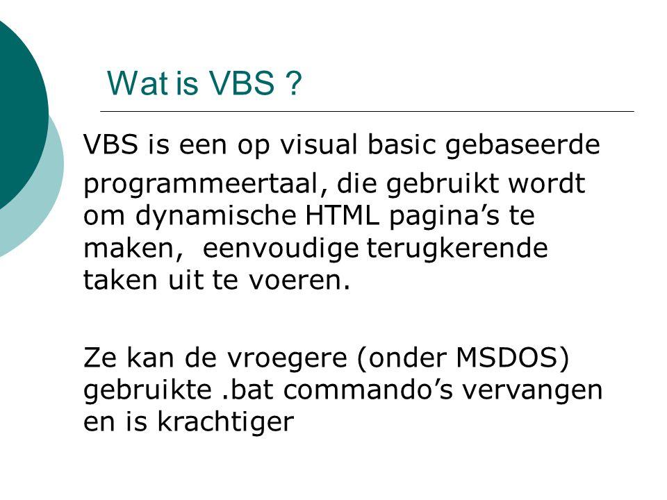 VBA en VBS de basis De hoofdelementen van VDA/VBS zijn: variabelen en constanten procedures en functies conditionele besturingselementen lus besturingselementen