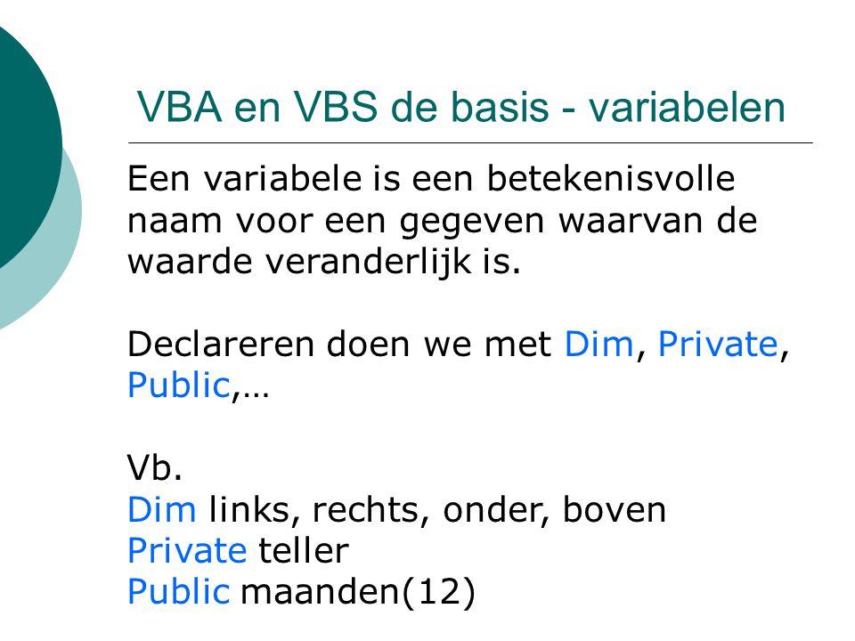 VBA en VBS de basis - operatoren WiskundigeBeschrijvingSymbool machtsverheffing^ negatief getal- vermenigvuldiging* deling/ gehele deling\ modulusMod optelling+ aftrekking- tekst samenvoegen& Voorbeeld